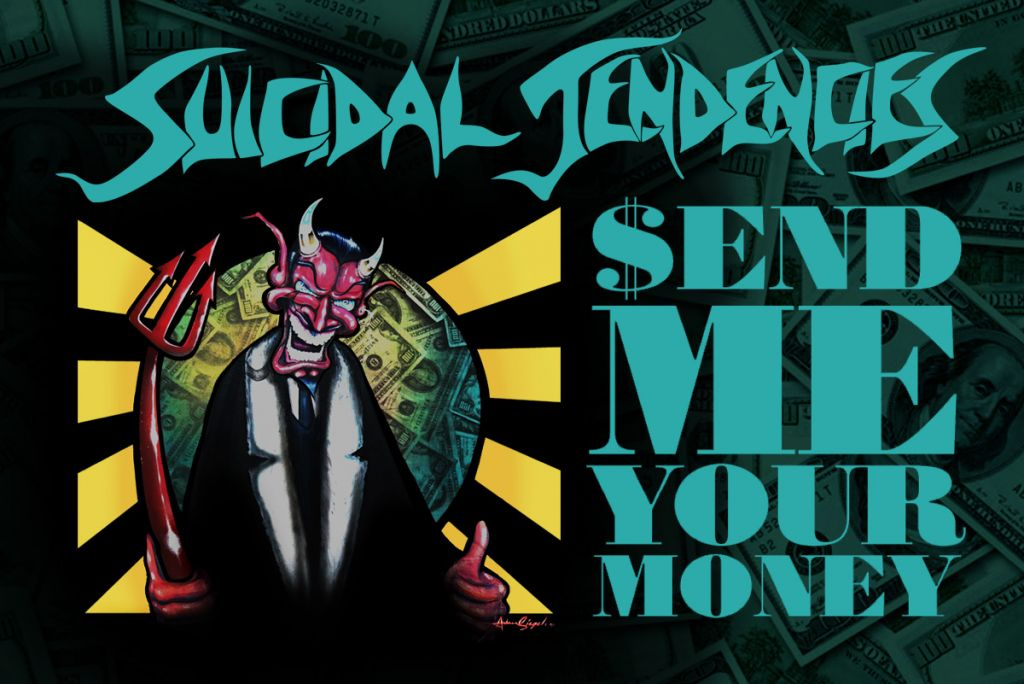 Suicidal Tendencies Official Artist Series April Release End Me Your Money